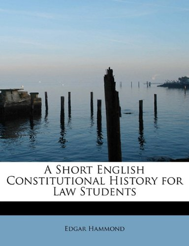 A Short English Constitutional History for Law Students
