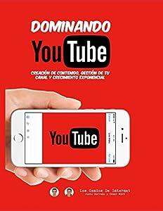 canal youtube: DOMINANDO YOUTUBE: Creación de Contenido, Gestión de Tu Canal y Crecimiento Expo...