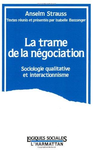 La trame de la négociation: Sociologie qualitative et interactionnisme