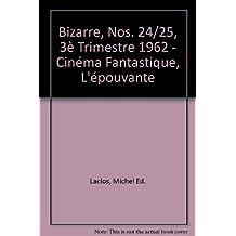 Bizarre, Nos. 24/25, 3è Trimestre 1962 - Cinéma Fantastique, L'épouvante
