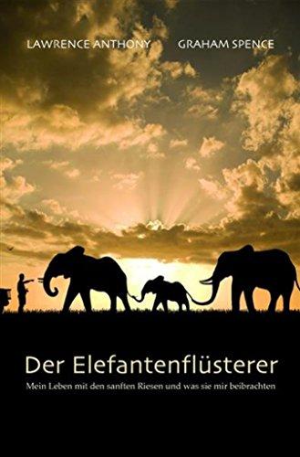 der-elefantenflusterer-mein-leben-mit-den-sanften-riesen-und-was-sie-mir-beibrachten