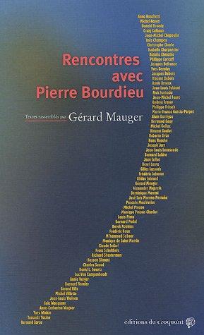 Rencontres avec Pierre Bourdieu par Gérard Mauger