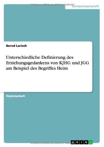 Unterschiedliche Definierung des Erziehungsgedankens von KJHG und JGG am Beispiel des Begriffes Heim by Bernd Larisch (2013-12-04)
