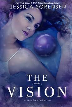The Vision (Fallen Star Book 3) by [Sorensen, Jessica]