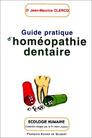 Guide pratique d'homéopathie dentaire par Jean-Maurice Clercq