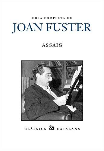 Obra completa de Joan Fuster. Assaig: Inclou Volum segon (Assaig,I) i Volum tercer (Assaig, II) (Clàssics catalans) por Joan Fuster Ortells