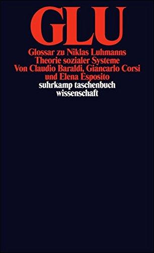 GLU: Glossar zu Niklas Luhmanns Theorie sozialer Systeme