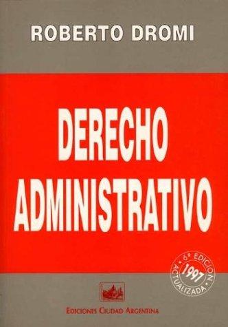 Derecho Administrativo por Jose Roberto Dromi
