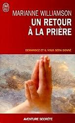Un retour à la prière - Demandez et il vous sera donné