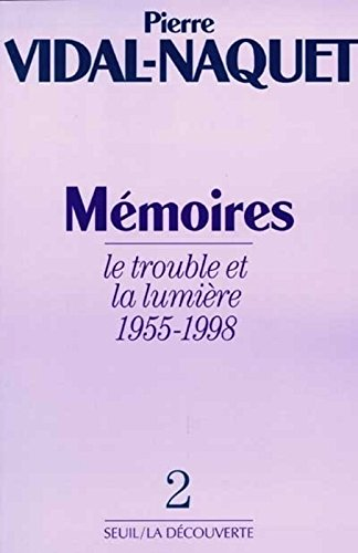 Mmoires. Le Trouble et la Lumire (1955-1998) (2)