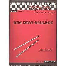 Rim shot ballade : Pour batterie avec accompagnement de piano (Collection Rythmo plus)