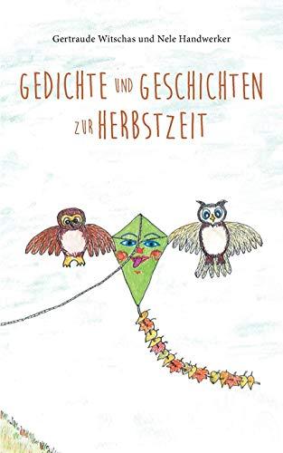 hten zur Herbstzeit: Herbstbuch für Kinder ab vier Jahren mit Herbstgedichten und Tiergeschichten aus dem Sagawald (Gedichte für Kinder und Tiergeschichten aus dem Sagawald) ()