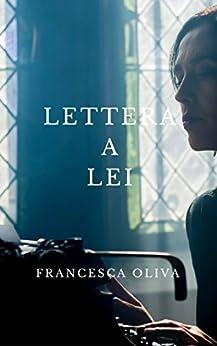 Lettera a lei di [Oliva, Francesca]
