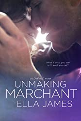 Unmaking Marchant: A Love Inc. Novel (English Edition)