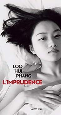 Critique de L'imprudence - Loo Hui Phang par Lecturessurordonnances