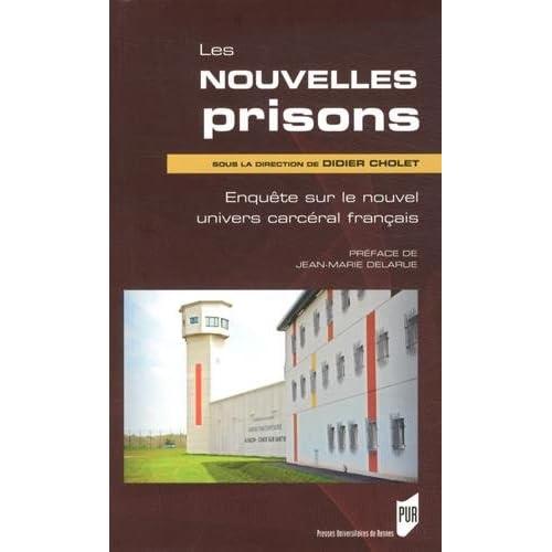 Les nouvelles prisons : Enquête sur le nouvel univers carcéral français