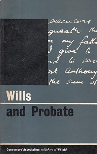 Wills and Probate (A consumer publication)