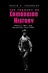 The Tragedy of Cambodian History: Politics, War and Revolution Since 1945