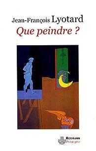 Que peindre ? : Adami, Arakawa, Buren par Jean-François Lyotard