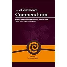 Das eCommerce Compendium - alles rund um e-Business, e-Commerce, Online Marketing, Verkauf und strategisches Management (1. Ausgabe 2016)