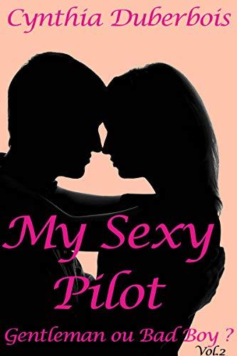 My Sexy Pilot: Volume 2 (New Romance, Humour, Erotisme) (Pilotes rebelles t. 1) par Cynthia Duberbois