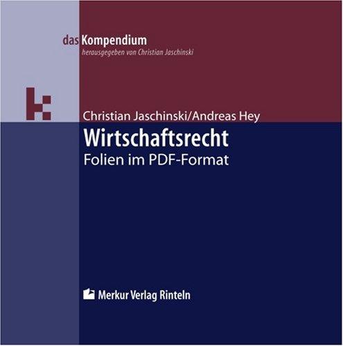 Wirtschaftsrecht. Version 4.0 / 2011 - CD-ROM. Folien im PDF-Format -
