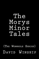 The Morys Minor Tales (The Wormhole Series) by David Winship (2013-07-06)