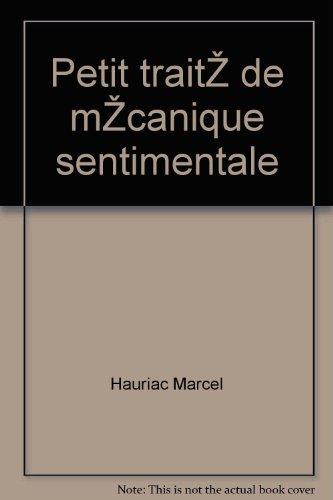 Hauriac marcel - Petit traité de mécanique sentimentale