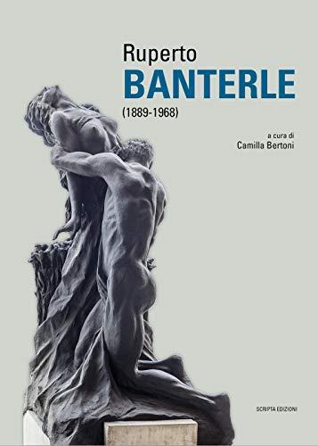 Ruperto Banterle (1889-1968). Ediz. illustrata (Storia dell'arte)