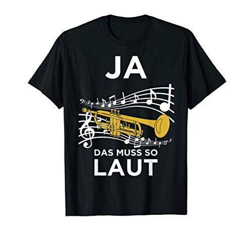 Ja das Muss so Laut Trompeter Trompete Blasmusik Design T-Shirt