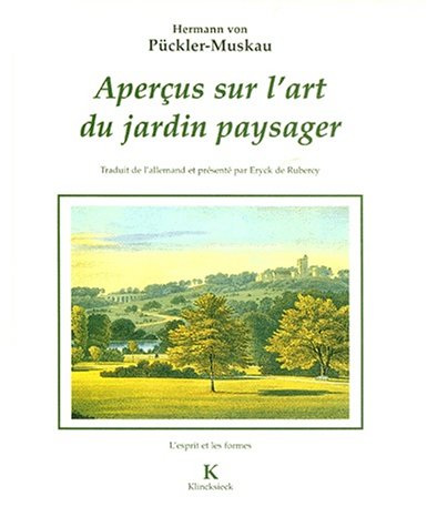 Aperçus sur l'art du jardin paysager. Assortis d'une Petie revue de parcs anglais