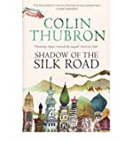 [(Shadow of the Silk Road)] [Author: Colin Thubron] published on (October, 2007)