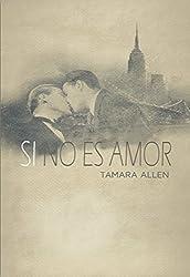 Si No Es Amor (Spanish Edition)