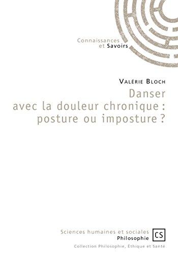 Danser avec la douleur chronique: posture ou imposture ? par Valérie Bloch