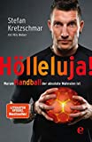 Hölleluja!: Warum Handball der absolute Wahnsinn ist
