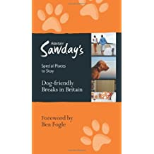 Dog-friendly Breaks in Britain (Alastair Sawday's Special Places to Stay)