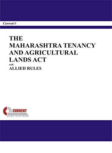 The Maharashtra Tenancy and Agricultural Lands Act with Allied Rules (English Edition)