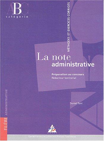 La note administrative : Préparation au concours Rédacteur territorial, méthode et exercices corrigés, Catégorie B