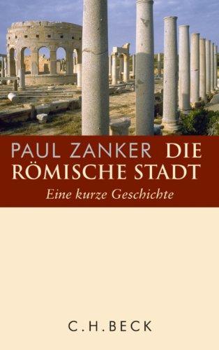 Die römische Stadt: Eine kurze Geschichte