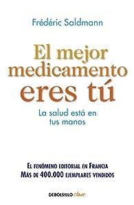 El mejor medicamento eres tú par Frédéric Saldmann