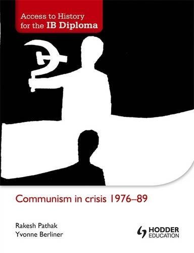 Access to History for the IB Diploma: Communism in Crisis 1976-89 by Rakesh Pathak (2012-11-30)