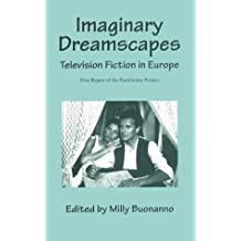 Imaginary Dreamscapes: Television Fiction in Europe