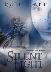 Silent Light (Michaela and Trisha Book 1) (English Edition)