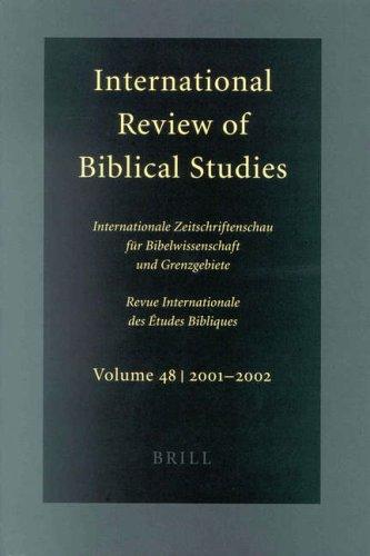International Review of Biblical Studies: 2001-2002 Volume 48: Internationale Zeitschriftenschau fur Bibelwissenschaft und Grenzgebiete: 2001-2002 Vol 48