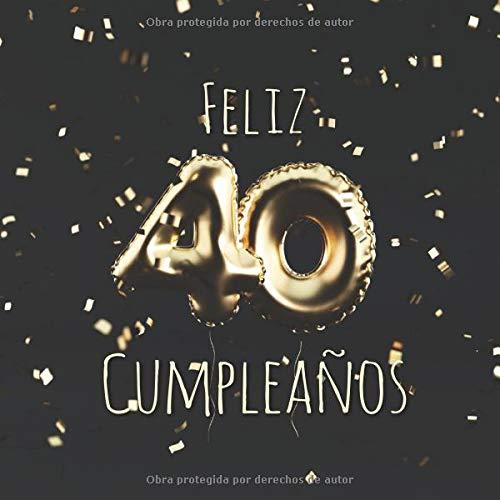 Feliz 40 Cumpleaños: Libro de visitas con 110 páginas - Couverture Globos Oro - Negro