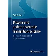 Bitcoins und andere dezentrale Transaktionssysteme: Blockchains als Basis einer Kryptoökonomie