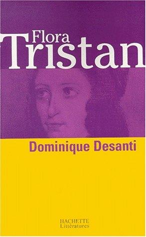 Flora Tristan. La femme révoltée par Dominique Desanti