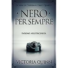 Nero Per Sempre (Ossidiana Vol. 4) (Italian Edition)