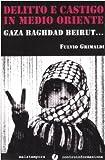 Image de Delitto e castigo in Medio Oriente. Gaza, Baghdad,