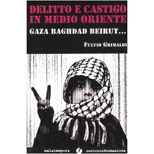 Delitto e castigo in Medio Oriente. Gaza, Baghdad,